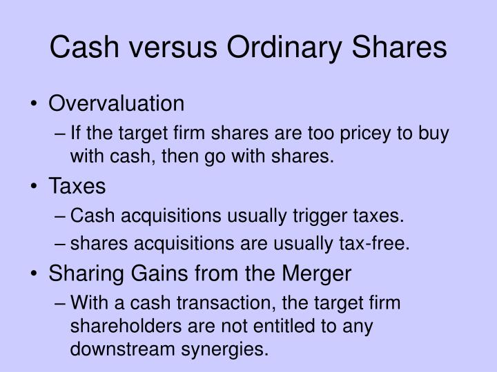 Cash versus Ordinary Shares