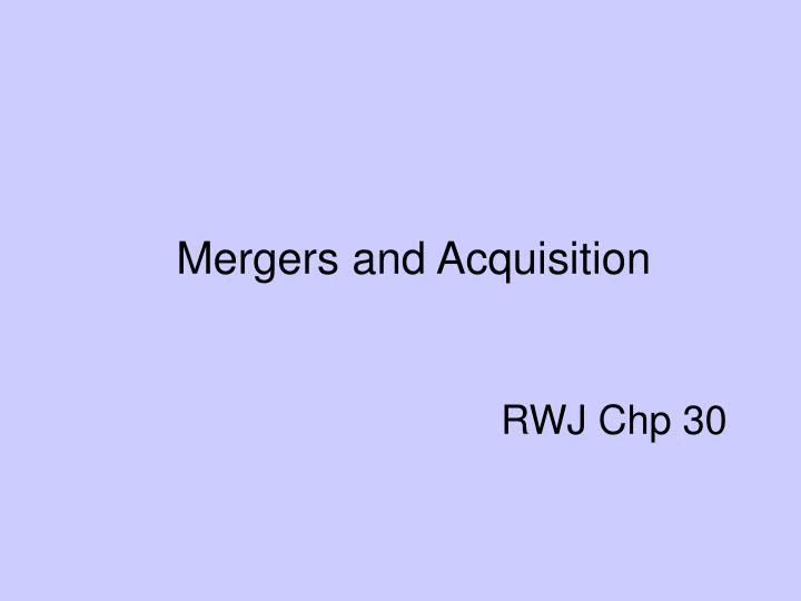 Mergers and acquisition rwj chp 30