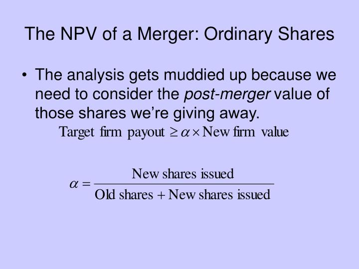 The NPV of a Merger: Ordinary Shares