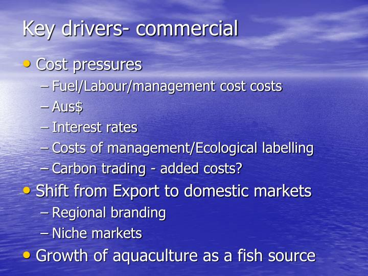 Key drivers- commercial