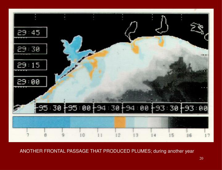 ANOTHER FRONTAL PASSAGE THAT PRODUCED PLUMES; during another year