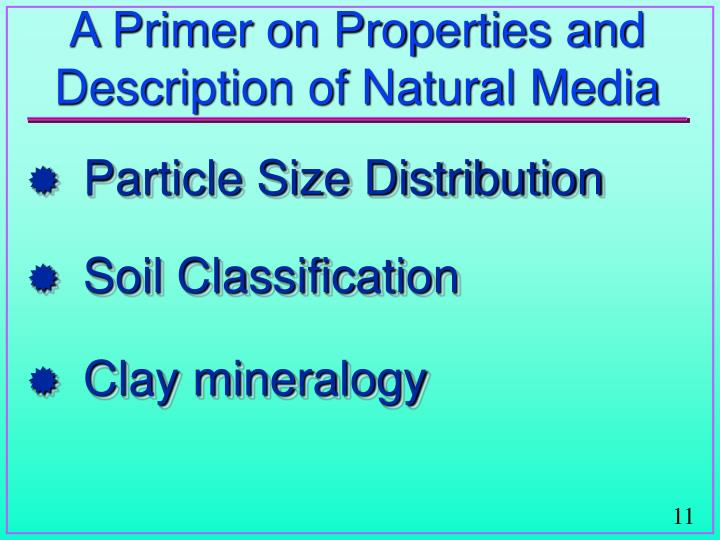 A Primer on Properties and Description of Natural Media