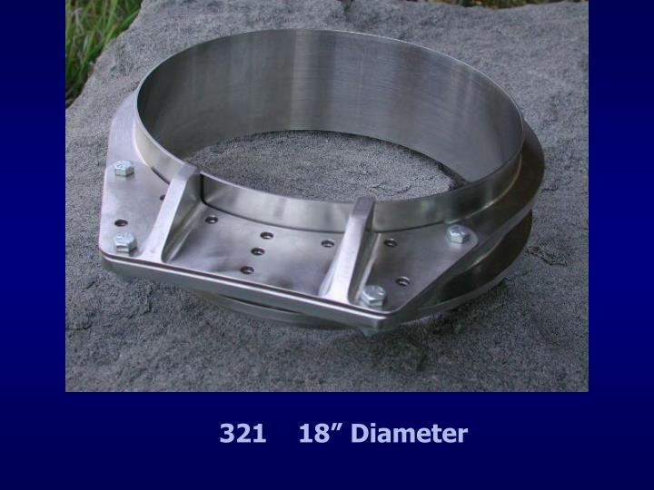 "321    18"" Diameter"