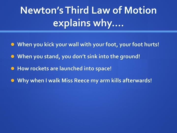 Newton's Third Law of Motion explains why….