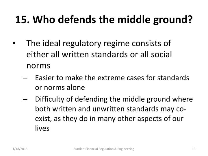 15. Who defends the middle ground?