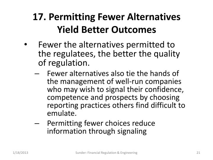 17. Permitting Fewer Alternatives Yield Better Outcomes