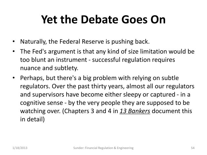 Yet the Debate Goes On