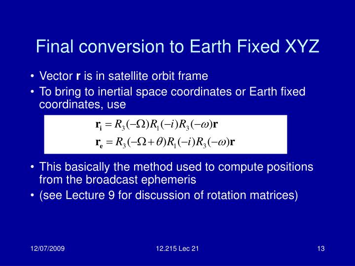 Final conversion to Earth Fixed XYZ