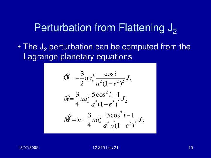 Perturbation from Flattening J