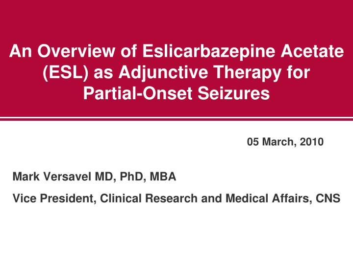 An overview of eslicarbazepine acetate esl as adjunctive therapy for partial onset seizures