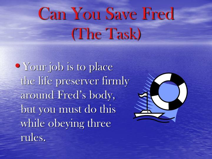 Can you save fred the task