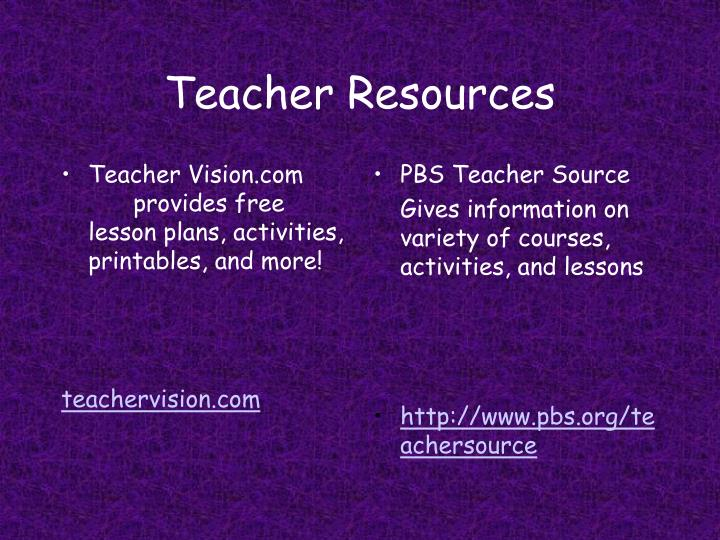 Teacher Vision.comprovides free lesson plans, activities, printables, and more!