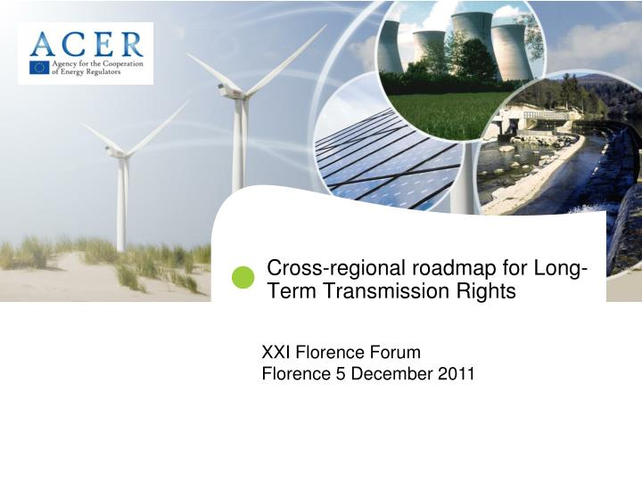 Cross regional roadmap for long term transmission rights