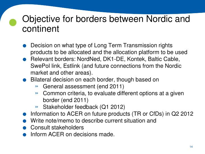 Objective for borders between Nordic and continent