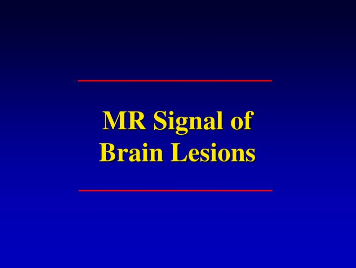 MR Signal of
