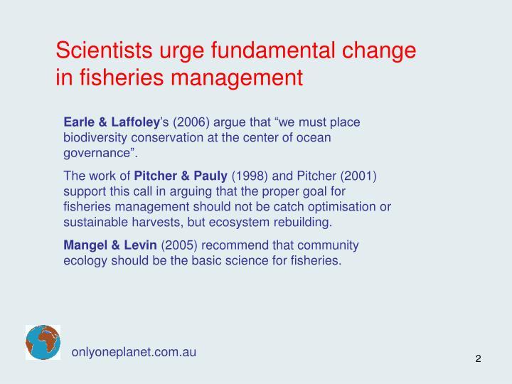 Scientists urge fundamental change in fisheries management