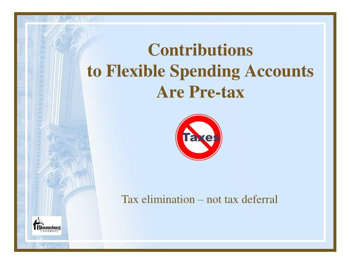 Contributions to flexible spending accounts are pre tax