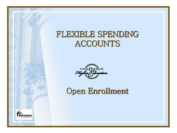 Flexible spending accounts open enrollment