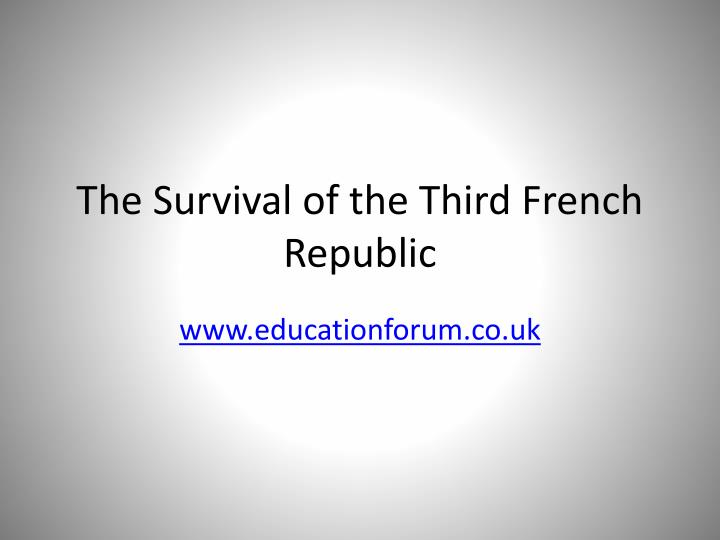 an account for survival of the third french republic This article presents statistical data on business demography in the european union (eu), treating aspects such as the total number of active enterprises in the business economy, their birth rates, death rates, and the survival rate in the business demography domain, the business economy covers.