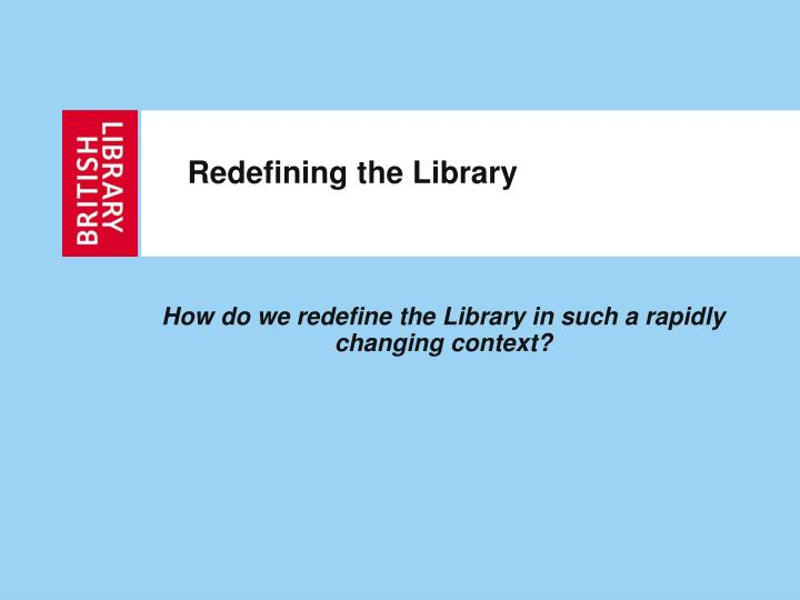 Redefining the Library
