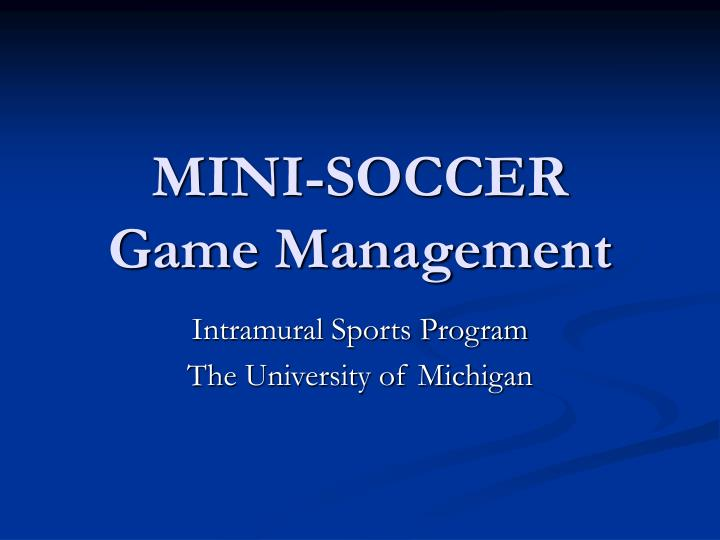 Mini soccer game management