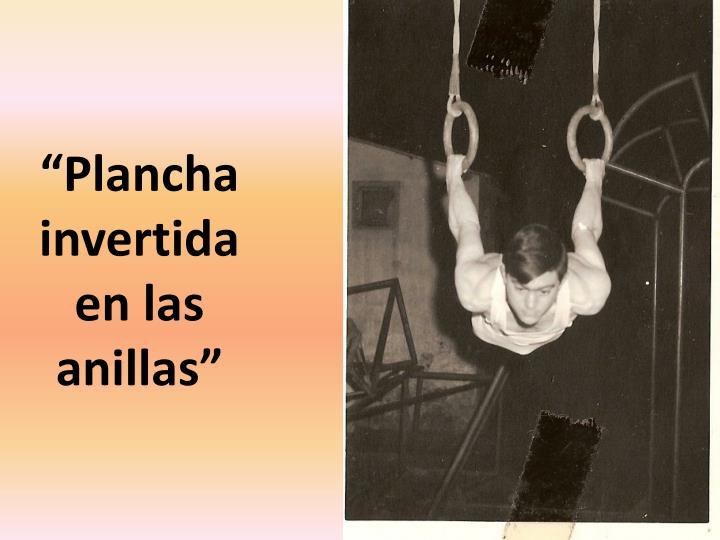 """""""Plancha invertida en las anillas"""""""