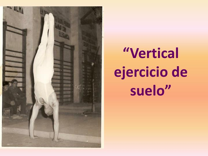 """""""Vertical ejercicio de suelo"""""""