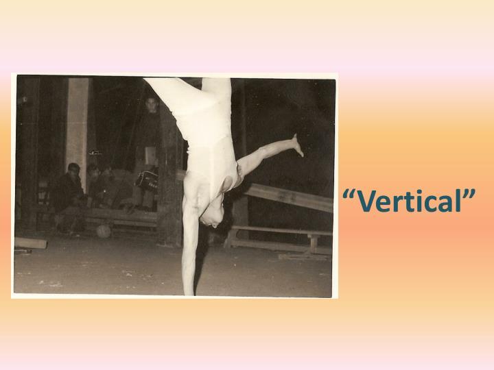 """Vertical"""