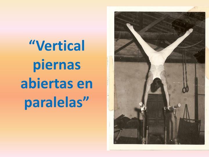 """Vertical piernas abiertas en paralelas"""