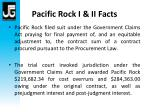 pacific rock i ii facts