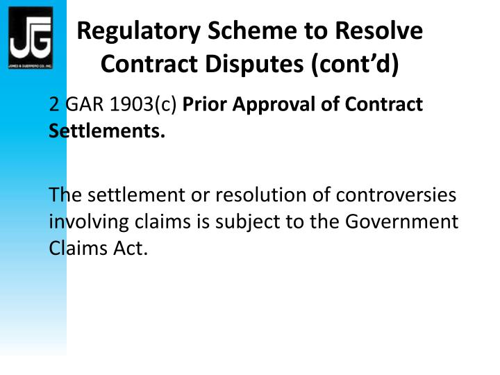 Regulatory Scheme to Resolve Contract Disputes (cont'd)