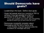 should democrats have goals1