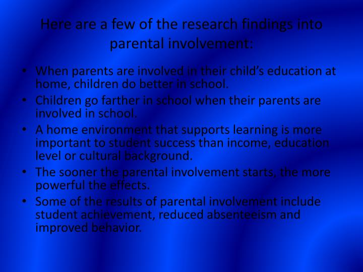 Here are a few of the research findings into parental involvement: