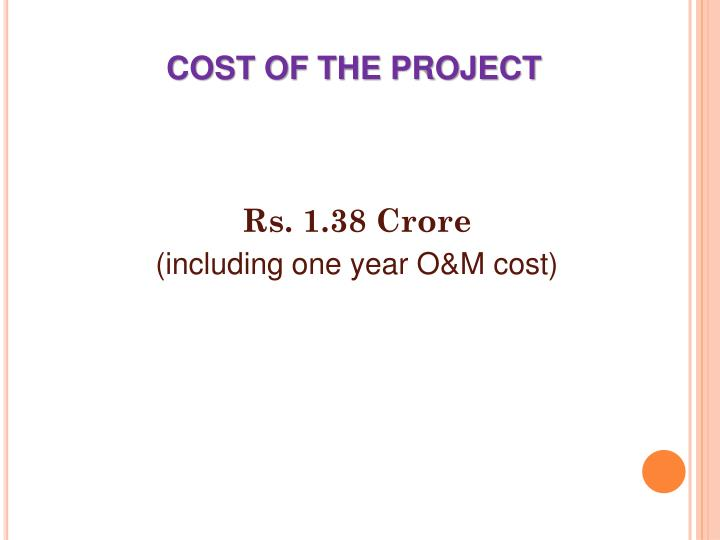 COST OF THE PROJECT