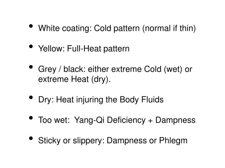 White coating: Cold pattern (normal if thin)