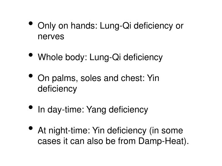 Only on hands: Lung-Qi deficiency or nerves