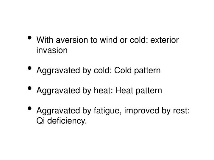With aversion to wind or cold: exterior invasion