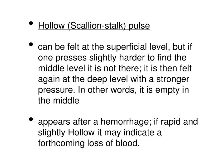 Hollow (Scallion-stalk) pulse