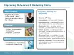 improving outcomes reducing costs