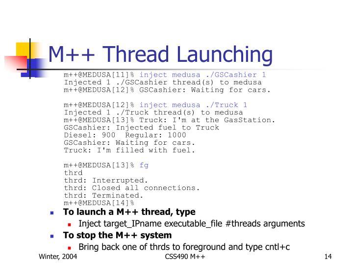M++ Thread Launching