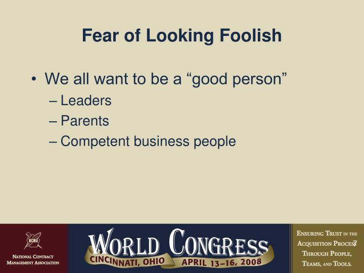 Fear of Looking Foolish