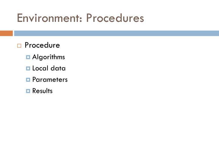 Environment: Procedures