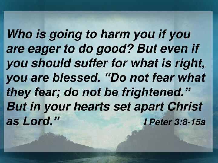 Who is going to harm you if you