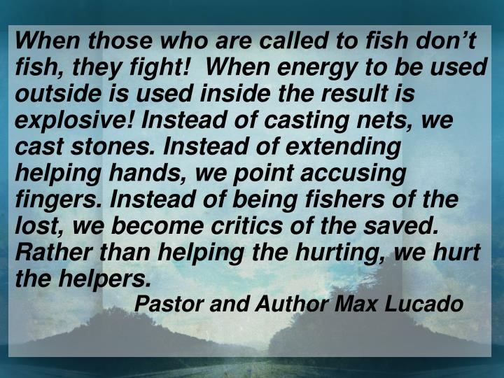 When those who are called to fish don't