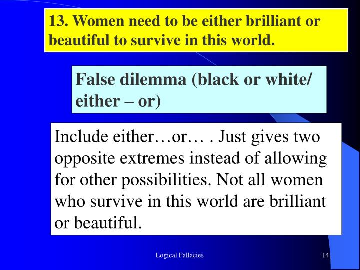 13. Women need to be either brilliant or beautiful to survive in this world.