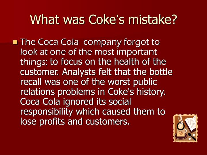 coca cola ethic Also, coca-cola has been associated with a number of ethical crises warren buffet was a member of the board but resigned from it in 2006 because coca-cola could not overcome ethical challenges.