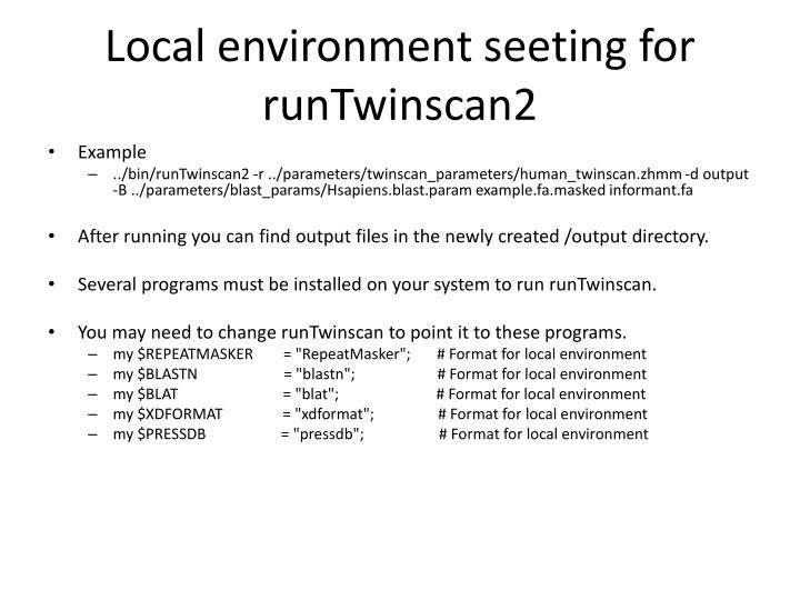 Local environment seeting for runTwinscan2