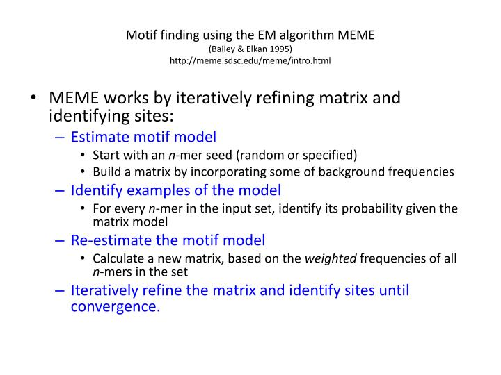 Motif finding using the EM algorithm MEME
