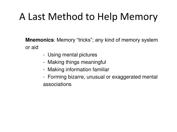 A Last Method to Help Memory