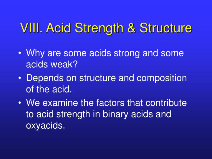 VIII. Acid Strength & Structure